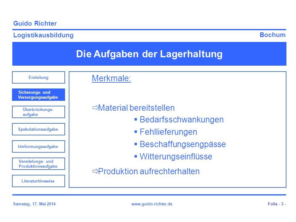 Bochum Guido Richter Logistikausbildung Samstag, 17. Mai 2014www.guido-richter.de Die Aufgaben der Lagerhaltung Folie - 3 - Merkmale: Material bereits