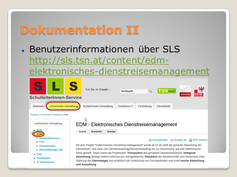 Dokumentation II Benutzerinformationen über SLS http://sls.tsn.at/content/edm- elektronisches-dienstreisemanagement http://sls.tsn.at/content/edm- ele