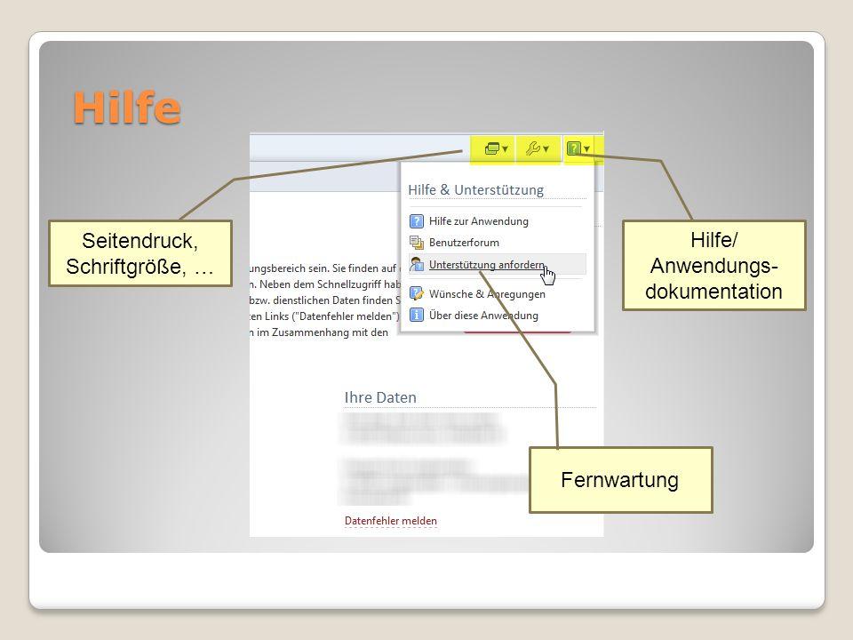 Hilfe Hilfe/ Anwendungs- dokumentation Seitendruck, Schriftgröße, … Fernwartung
