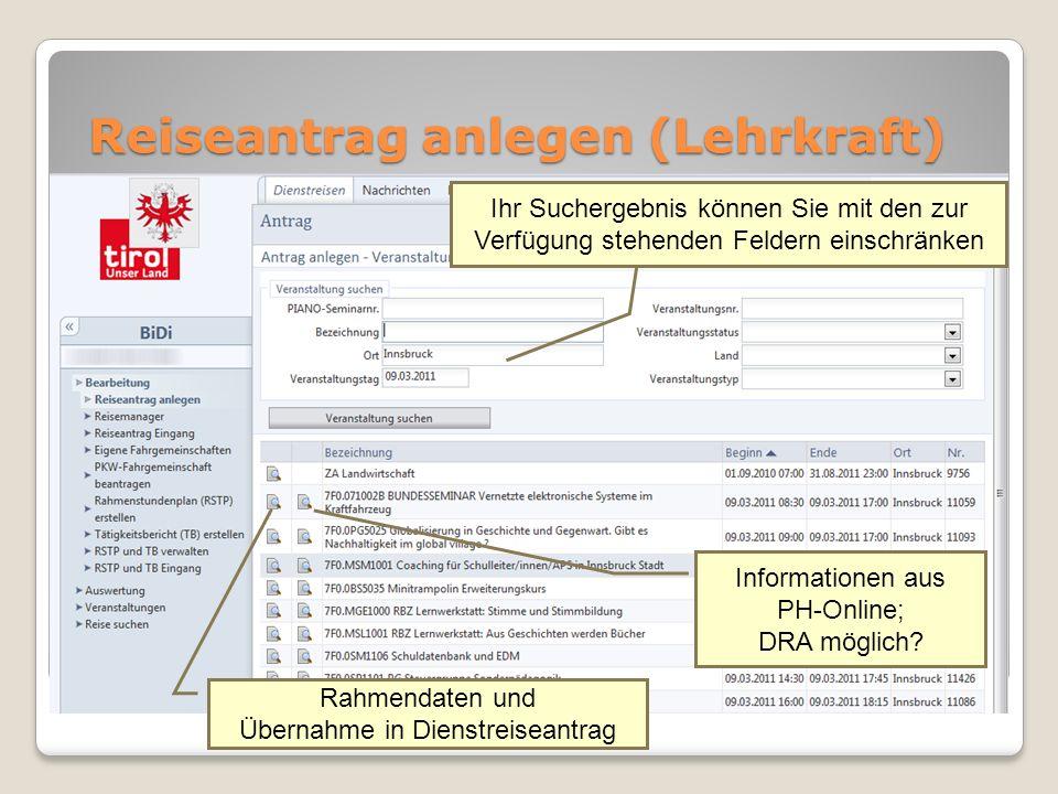 Reiseantrag anlegen (Lehrkraft) Ihr Suchergebnis können Sie mit den zur Verfügung stehenden Feldern einschränken Rahmendaten und Übernahme in Dienstreiseantrag Informationen aus PH-Online; DRA möglich?