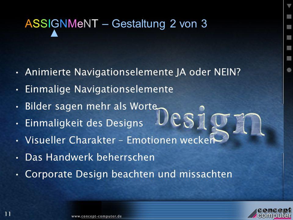 11 ASSIGNMeNT – Gestaltung 2 von 3 Animierte Navigationselemente JA oder NEIN.