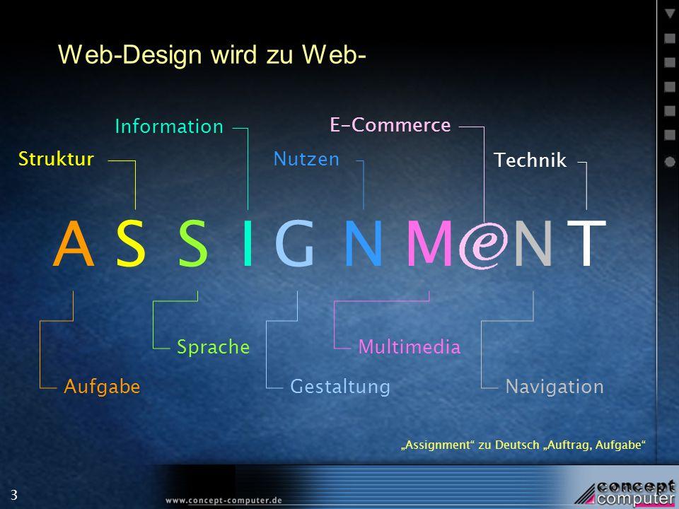 3 Web-Design wird zu Web- SASIGN Aufgabe Struktur Sprache Information Gestaltung Nutzen Assignment zu Deutsch Auftrag, Aufgabe MNT Multimedia E-Commerce Technik Navigation