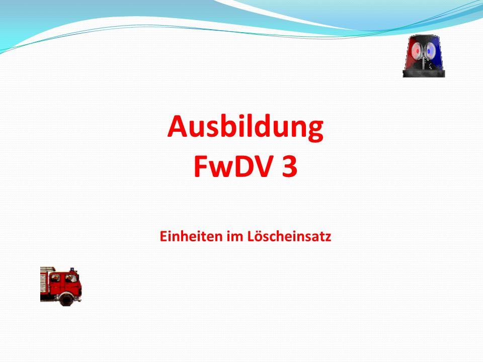 Ausbildung FwDV 3 Einheiten im Löscheinsatz