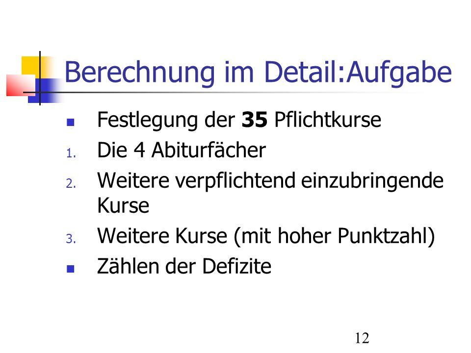 12 Berechnung im Detail:Aufgabe Festlegung der 35 Pflichtkurse 1.
