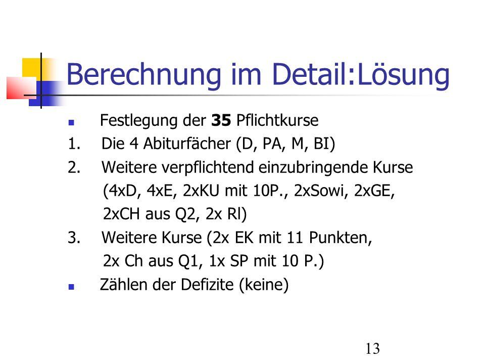 13 Berechnung im Detail:Lösung Festlegung der 35 Pflichtkurse 1.