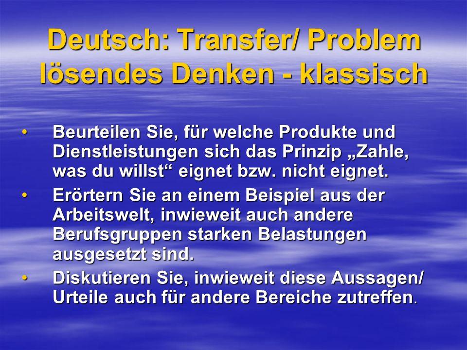 Deutsch: Transfer/ Problem lösendes Denken - klassisch Beurteilen Sie, für welche Produkte und Dienstleistungen sich das Prinzip Zahle, was du willst