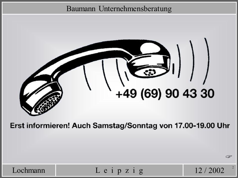 12 / 2002 L e i p z i gLochmann 73 Endgültige Entscheidung im persönlichen Interview.