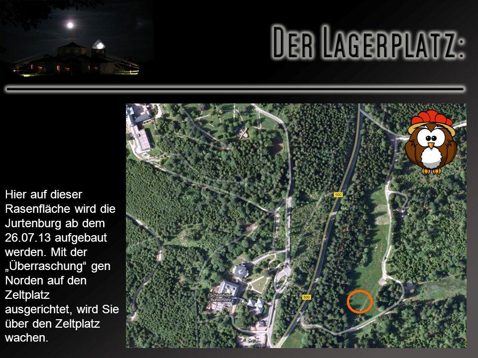 Hier auf dieser Rasenfläche wird die Jurtenburg ab dem 26.07.13 aufgebaut werden. Mit der Überraschung gen Norden auf den Zeltplatz ausgerichtet, wird