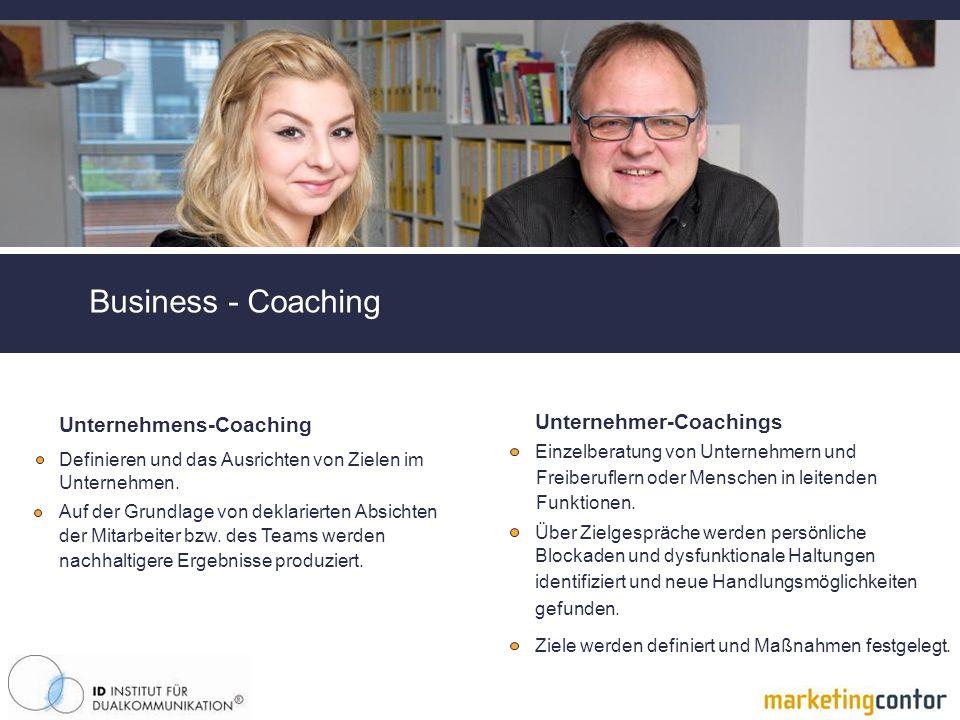 Business - Coaching Unternehmens-Coaching Unternehmer-Coachings Definieren und das Ausrichten von Zielen im Auf der Grundlage von deklarierten Absichten Einzelberatung von Unternehmern und Über Zielgespräche werden persönliche Ziele werden definiert und Maßnahmen festgelegt.