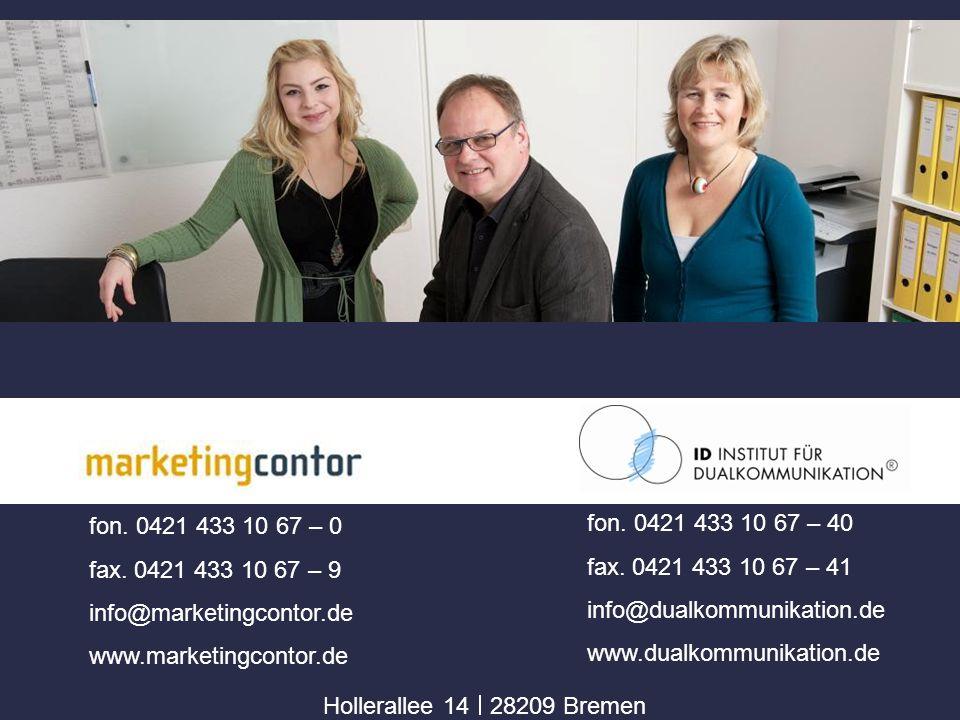 fon.0421 433 10 67 – 0 fax. 0421 433 10 67 – 9 info@marketingcontor.de www.marketingcontor.de fon.