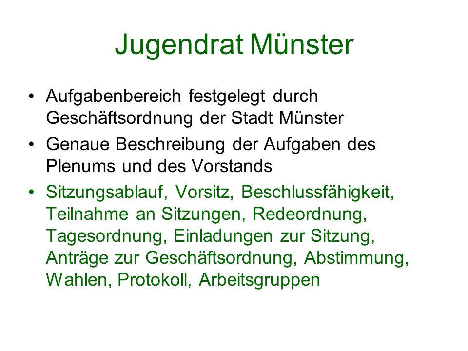 Jugendrat Münster Aufgabenbereich festgelegt durch Geschäftsordnung der Stadt Münster Genaue Beschreibung der Aufgaben des Plenums und des Vorstands S