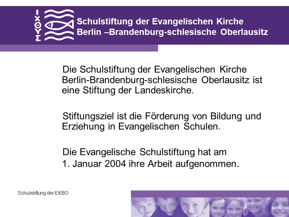 Schulstiftung der EKBO Die Schulstiftung der Evangelischen Kirche Berlin-Brandenburg-schlesische Oberlausitz ist eine Stiftung der Landeskirche. Stift