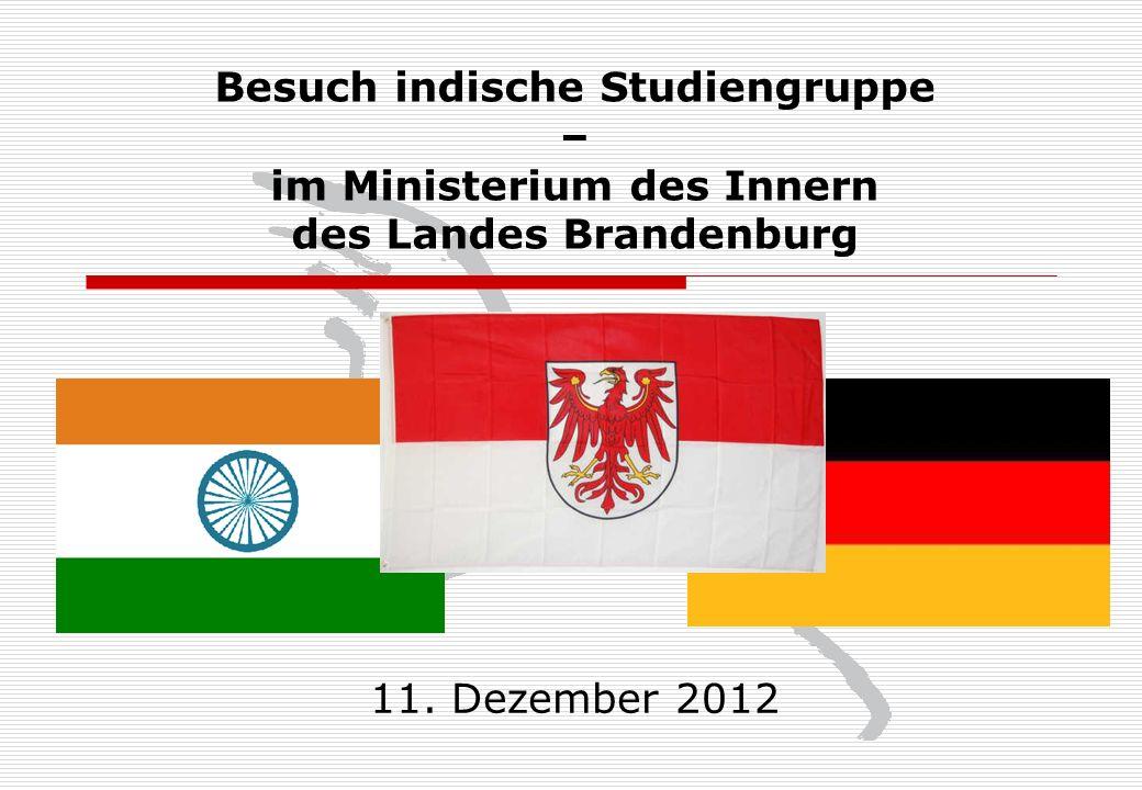 Besuch indische Studiengruppe – im Ministerium des Innern des Landes Brandenburg 11. Dezember 2012