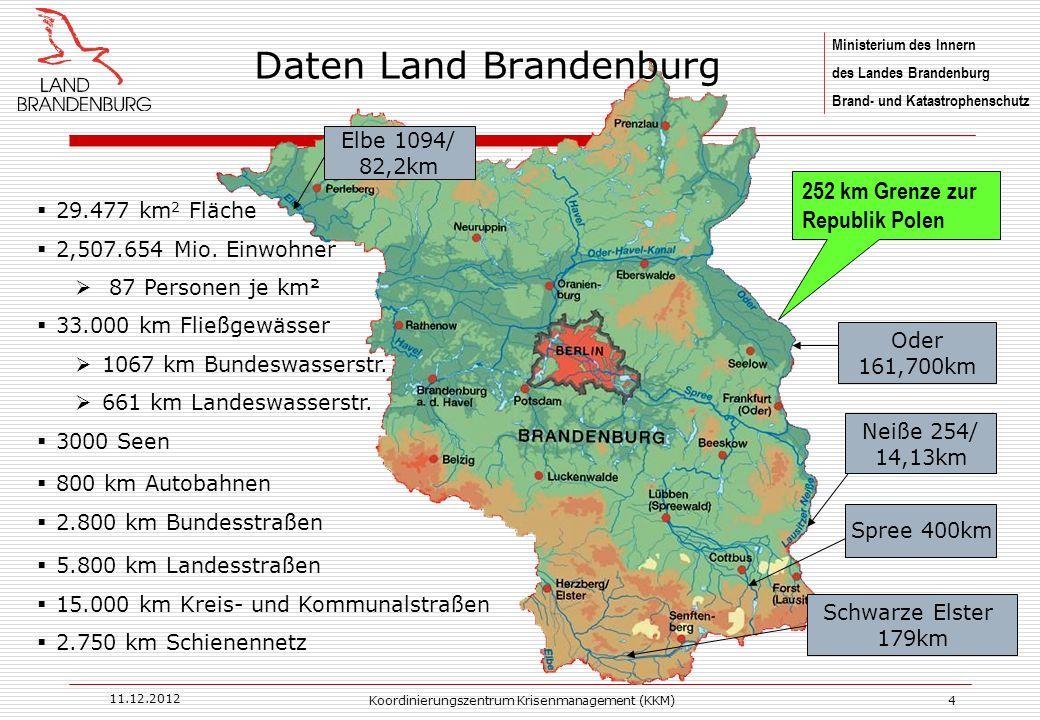 Ministerium des Innern des Landes Brandenburg Brand- und Katastrophenschutz 11.12.2012 Koordinierungszentrum Krisenmanagement (KKM)4 Daten Land Brande