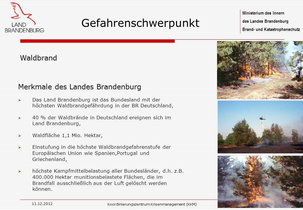 Ministerium des Innern des Landes Brandenburg Brand- und Katastrophenschutz 11.12.2012 Koordinierungszentrum Krisenmanagement (KKM)6 Merkmale des Land