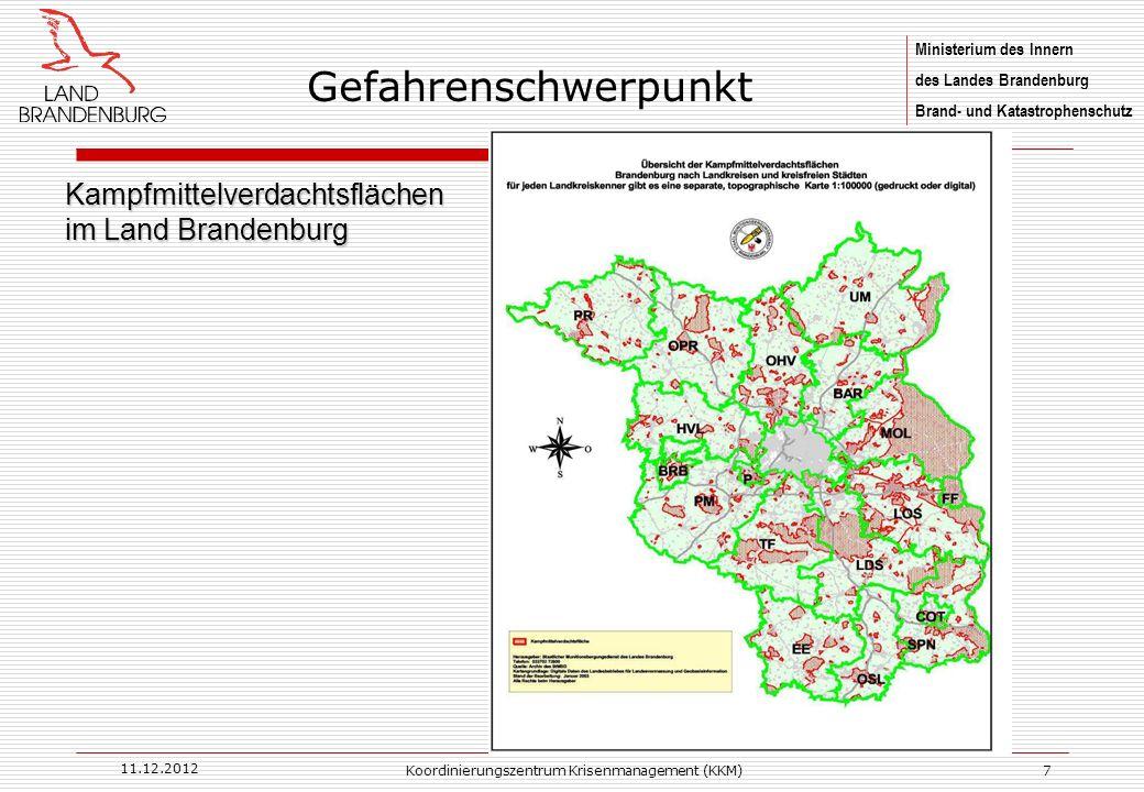 Ministerium des Innern des Landes Brandenburg Brand- und Katastrophenschutz 11.12.2012 Koordinierungszentrum Krisenmanagement (KKM)7 Kampfmittelverdac