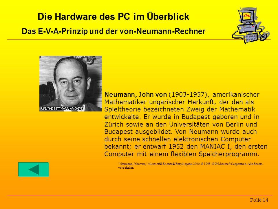 Folie 14 Neumann, John von (1903-1957), amerikanischer Mathematiker ungarischer Herkunft, der den als Spieltheorie bezeichneten Zweig der Mathematik e