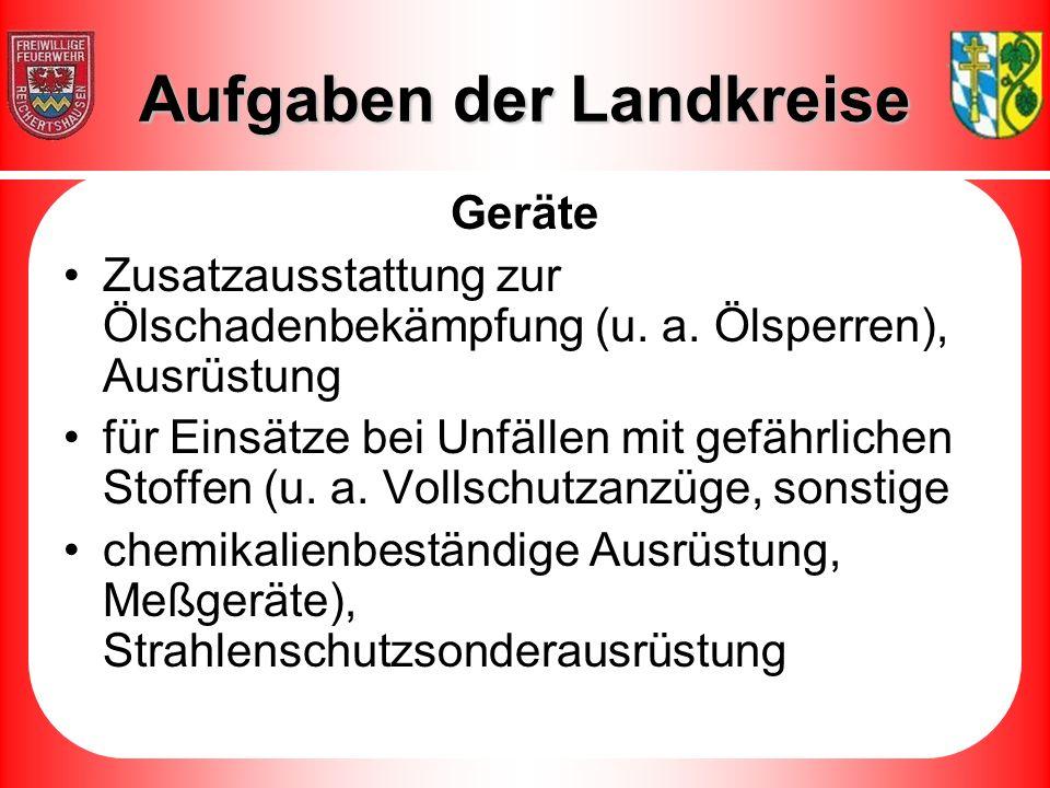 Aufgaben der Landkreise Geräte Zusatzausstattung zur Ölschadenbekämpfung (u.