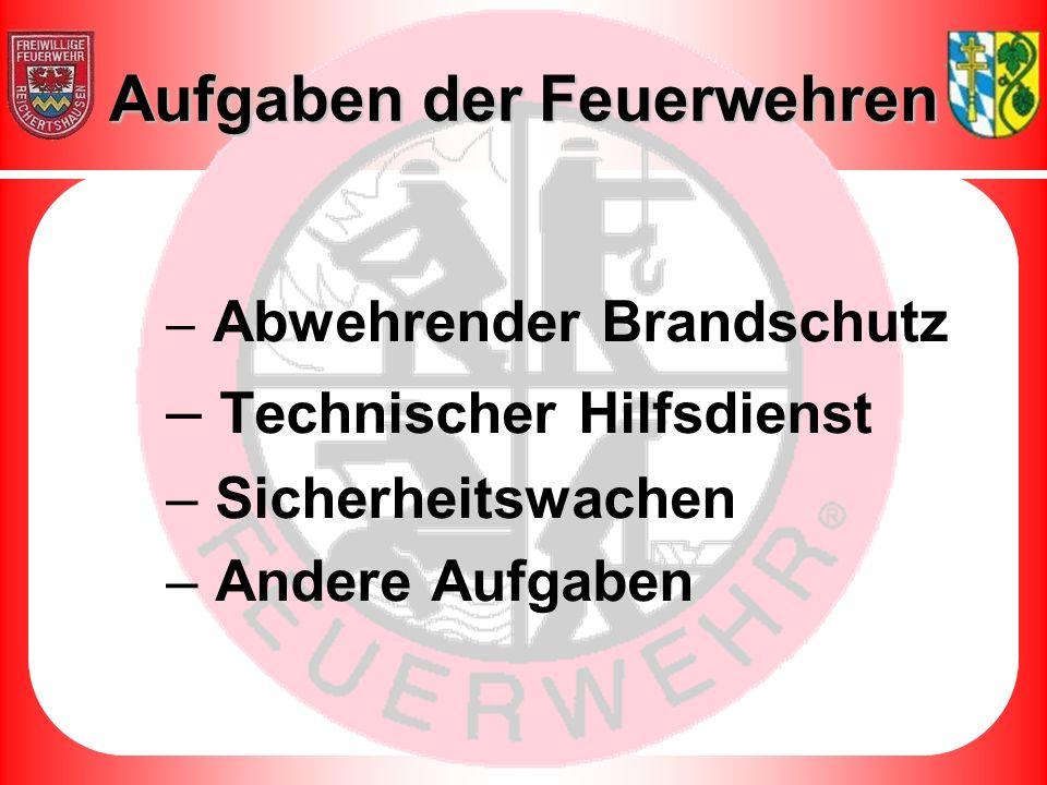 – Abwehrender Brandschutz – Technischer Hilfsdienst – Sicherheitswachen – Andere Aufgaben Aufgaben der Feuerwehren