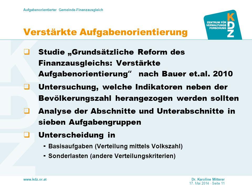 www.kdz.or.at Verstärkte Aufgabenorientierung Studie Grundsätzliche Reform des Finanzausgleichs: Verstärkte Aufgabenorientierung nach Bauer et.al. 201