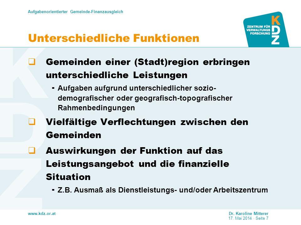 www.kdz.or.at Unterschiedliche Funktionen Gemeinden einer (Stadt)region erbringen unterschiedliche Leistungen Aufgaben aufgrund unterschiedlicher sozi