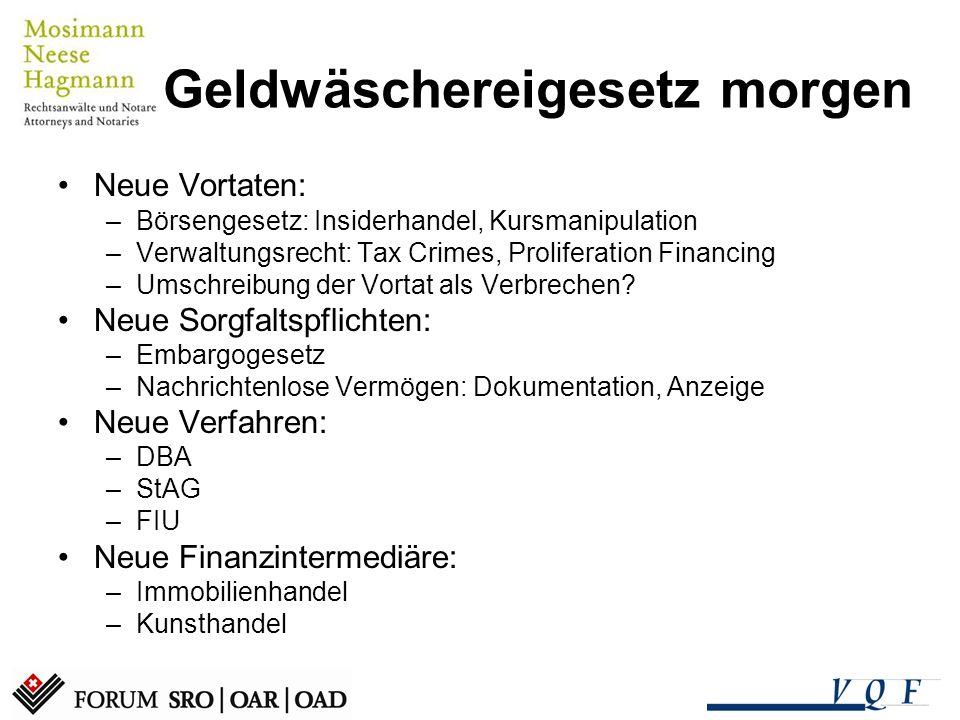 Neue Vortaten: –Börsengesetz: Insiderhandel, Kursmanipulation –Verwaltungsrecht: Tax Crimes, Proliferation Financing –Umschreibung der Vortat als Verb
