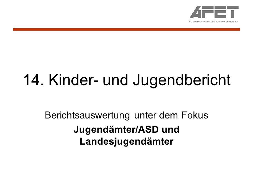 14. Kinder- und Jugendbericht Berichtsauswertung unter dem Fokus Jugendämter/ASD und Landesjugendämter