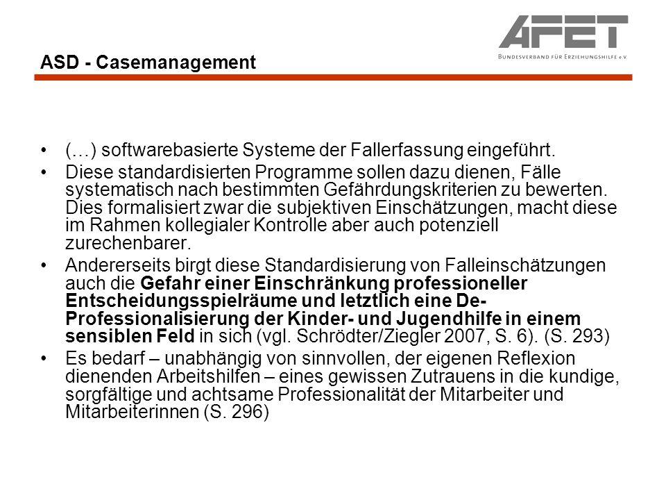 ASD - Casemanagement (…) softwarebasierte Systeme der Fallerfassung eingeführt. Diese standardisierten Programme sollen dazu dienen, Fälle systematisc