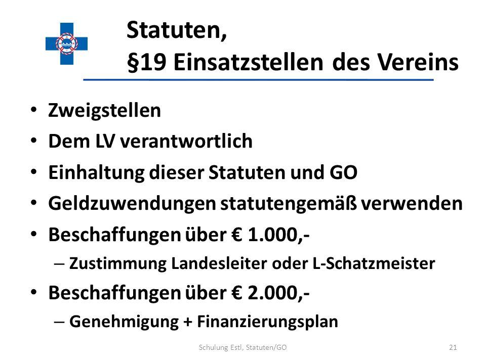 Statuten, §19 Einsatzstellen des Vereins Zweigstellen Dem LV verantwortlich Einhaltung dieser Statuten und GO Geldzuwendungen statutengemäß verwenden