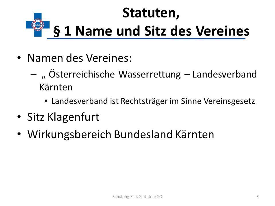 Statuten, § 1 Name und Sitz des Vereines Namen des Vereines: – Österreichische Wasserrettung – Landesverband Kärnten Landesverband ist Rechtsträger im