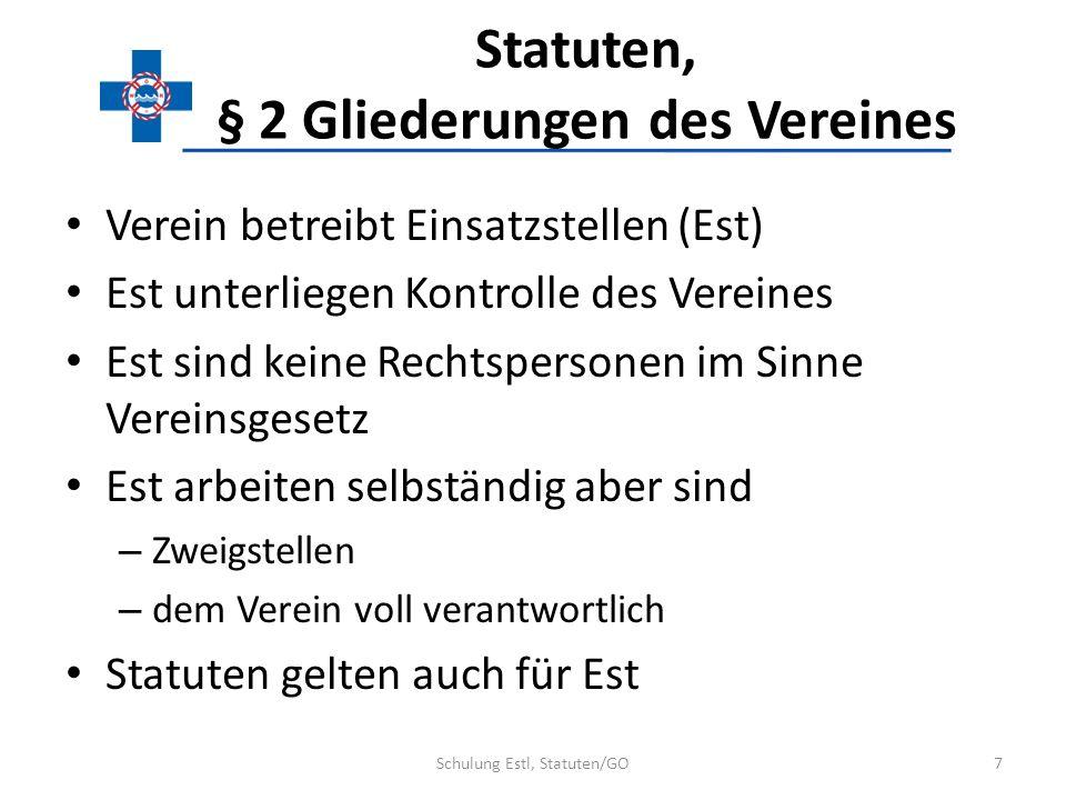 Statuten, § 2 Gliederungen des Vereines Verein betreibt Einsatzstellen (Est) Est unterliegen Kontrolle des Vereines Est sind keine Rechtspersonen im S