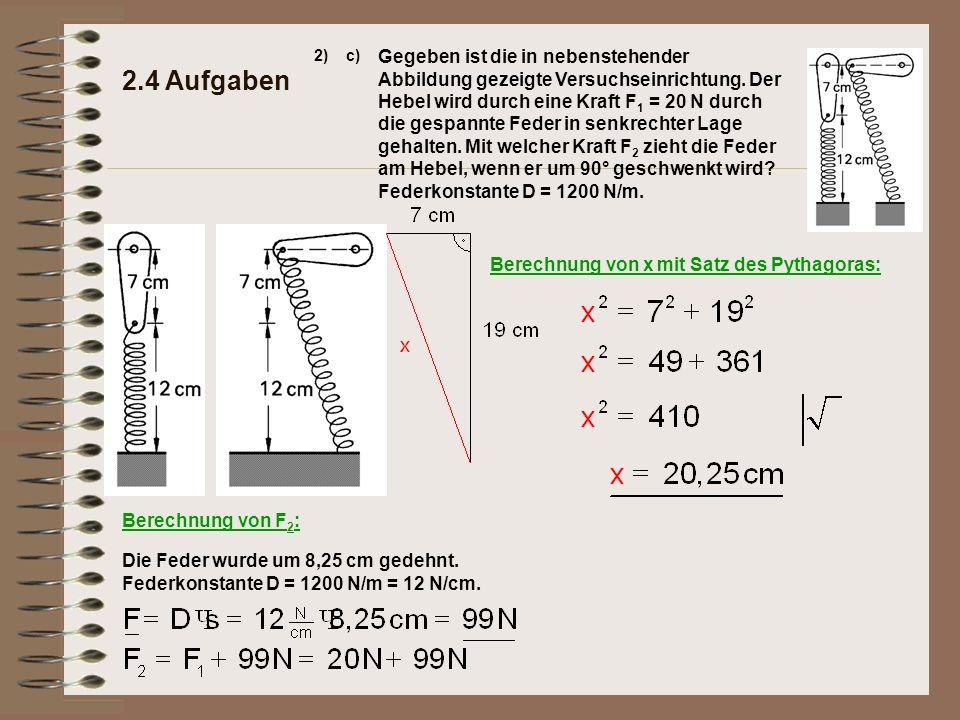 2.4 Aufgaben 2)c) Gegeben ist die in nebenstehender Abbildung gezeigte Versuchseinrichtung.
