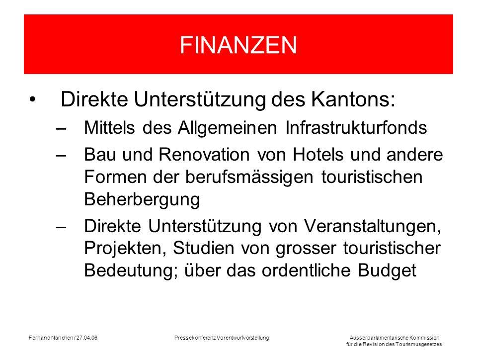 Ausserparlamentarische Kommission für die Revision des Tourismusgesetzes Fernand Nanchen / 27.04.06Pressekonferenz Vorentwurfvorstellung FINANZEN Dire