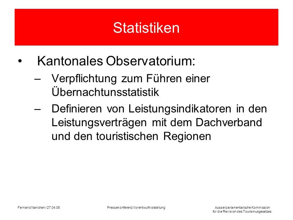 Ausserparlamentarische Kommission für die Revision des Tourismusgesetzes Fernand Nanchen / 27.04.06Pressekonferenz Vorentwurfvorstellung Statistiken K