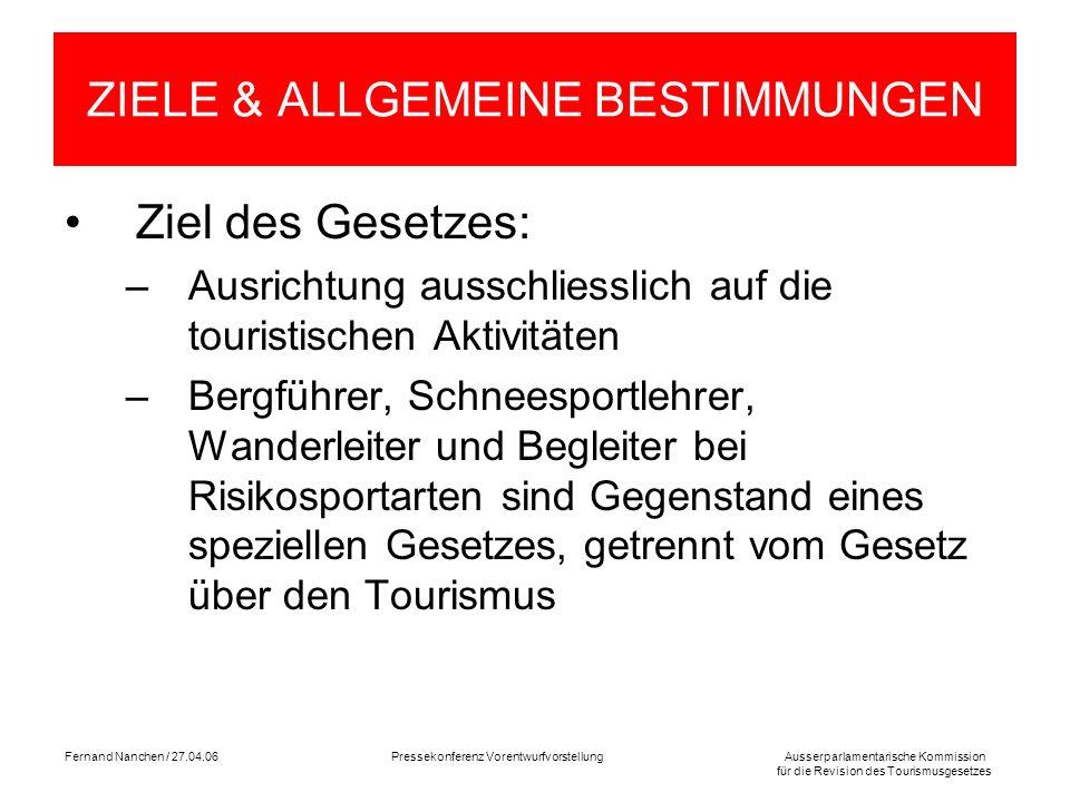 Ausserparlamentarische Kommission für die Revision des Tourismusgesetzes Fernand Nanchen / 27.04.06Pressekonferenz Vorentwurfvorstellung ZIELE & ALLGE