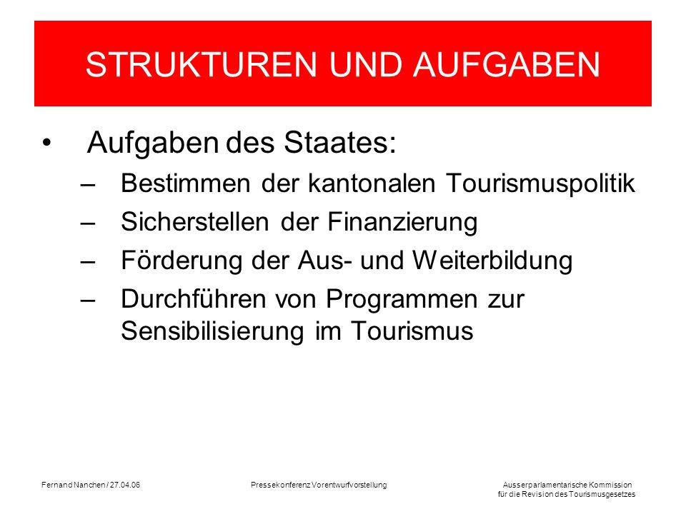 Ausserparlamentarische Kommission für die Revision des Tourismusgesetzes Fernand Nanchen / 27.04.06Pressekonferenz Vorentwurfvorstellung STRUKTUREN UN