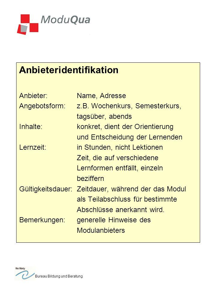Bureau Bildung und Beratung Anbieteridentifikation Anbieter:Name, Adresse Angebotsform:z.B.