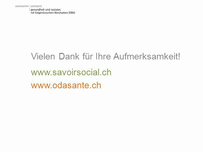 www.savoirsocial.ch www.odasante.ch Vielen Dank für Ihre Aufmerksamkeit!