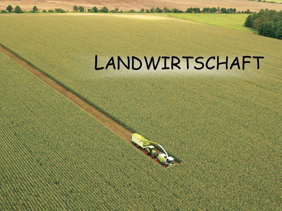 L ANDWIRTSCHAFT