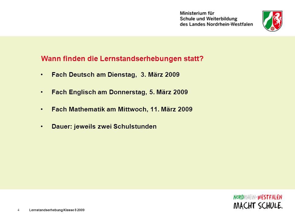 Lernstandserhebung Klasse 8 20095 Wie werden die Aufgaben die Lernstandserhebungen entwickelt.