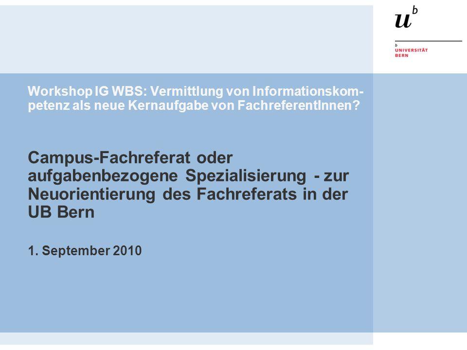 Workshop IG WBS: Vermittlung von Informationskom- petenz als neue Kernaufgabe von FachreferentInnen.