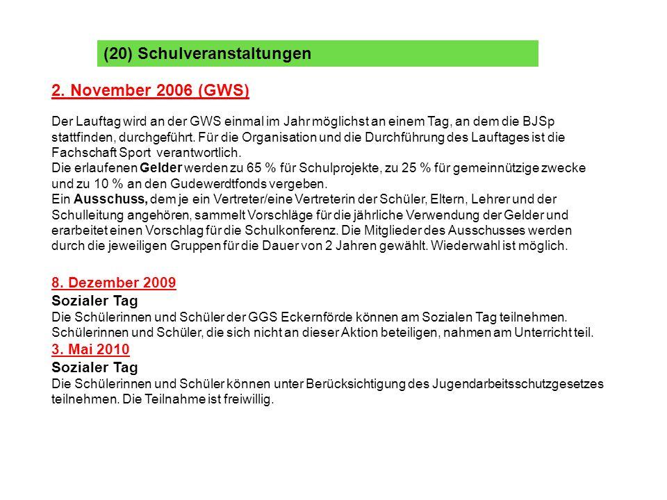 (20) Schulveranstaltungen 2. November 2006 (GWS) Der Lauftag wird an der GWS einmal im Jahr möglichst an einem Tag, an dem die BJSp stattfinden, durch