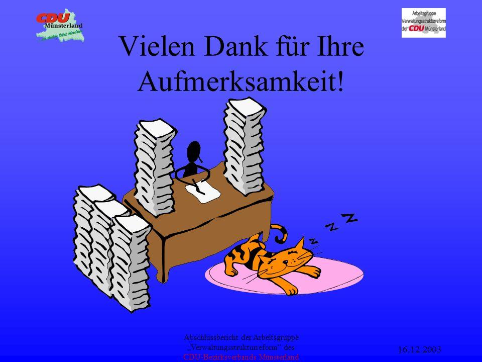 16.12.2003 Abschlussbericht der Arbeitsgruppe Verwaltungsstrukturreform des CDU-Bezirksverbands Münsterland Die neue Regionalverwaltung bündelnde Mitt