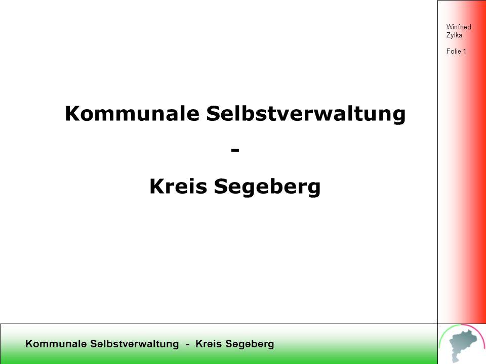 Kommunale Selbstverwaltung - Kreis Segeberg Winfried Zylka Folie 1 Kommunale Selbstverwaltung - Kreis Segeberg