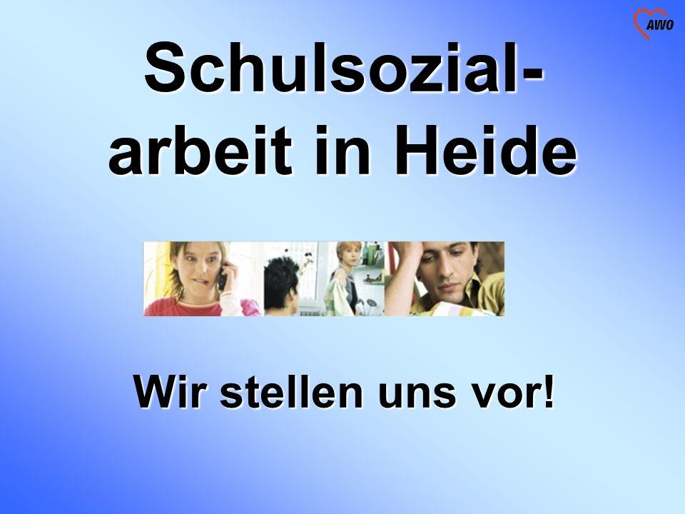 Schulsozial- arbeit in Heide Wir stellen uns vor!