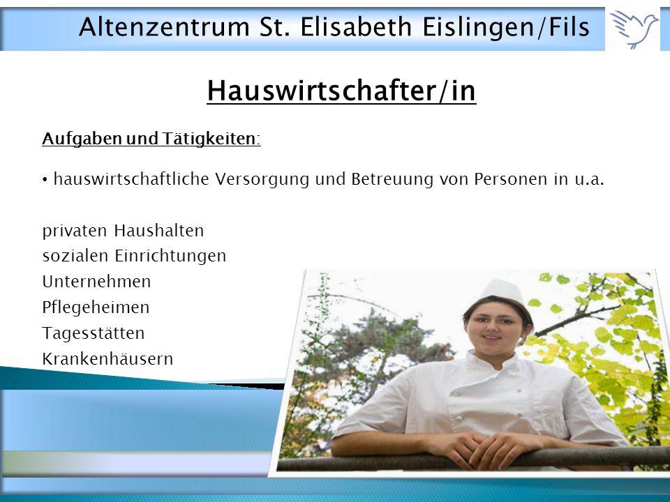 Hauswirtschafter/in Aufgaben und Tätigkeiten: hauswirtschaftliche Versorgung und Betreuung von Personen in u.a.