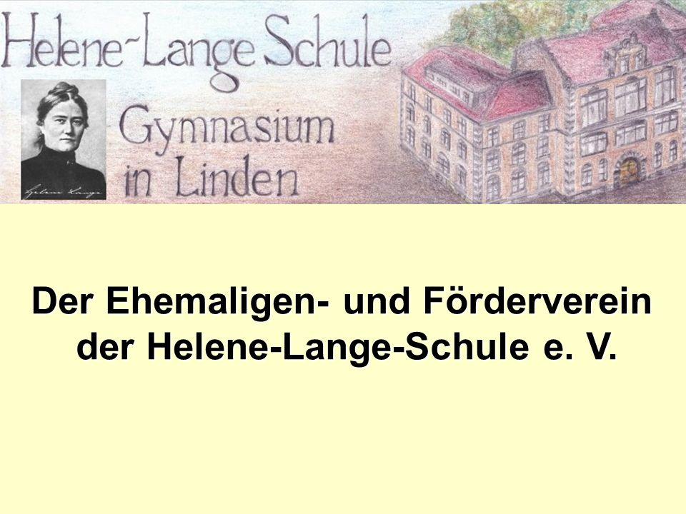 Ehemaligen- und Förderverein der Der Ehemaligen- und Förderverein der Helene-Lange-Schule e. V. der Helene-Lange-Schule e. V.