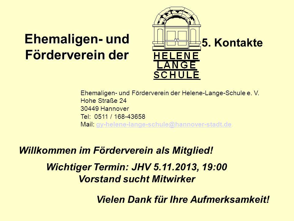 Ehemaligen- und Förderverein der 5. Kontakte Ehemaligen- und Förderverein der Helene-Lange-Schule e. V. Hohe Straße 24 30449 Hannover Tel: 0511 / 168-