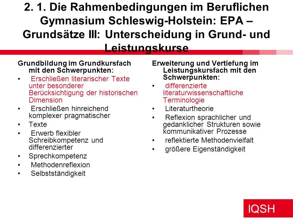 IQSH 2. 1. Die Rahmenbedingungen im Beruflichen Gymnasium Schleswig-Holstein: EPA – Grundsätze III: Unterscheidung in Grund- und Leistungskurse Grundb