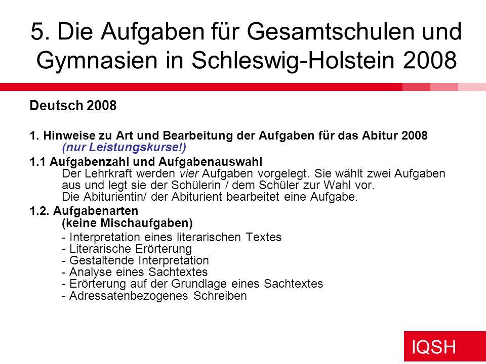 IQSH 5. Die Aufgaben für Gesamtschulen und Gymnasien in Schleswig-Holstein 2008 Deutsch 2008 1. Hinweise zu Art und Bearbeitung der Aufgaben für das A